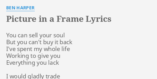 Picture In A Frame Lyrics By Ben Harper You Can Sell Your