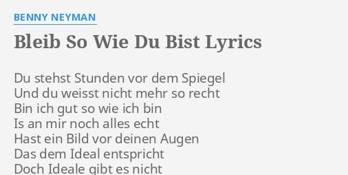Bleib So Wie Du Bist Lyrics By Benny Neyman Du Stehst Stunden Vor