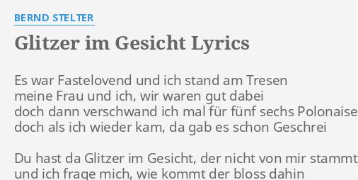 Glitzer Im Gesicht Lyrics By Bernd Stelter Es War