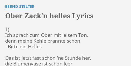 Ober Zackn Helles Lyrics By Bernd Stelter 1 Ich Sprach