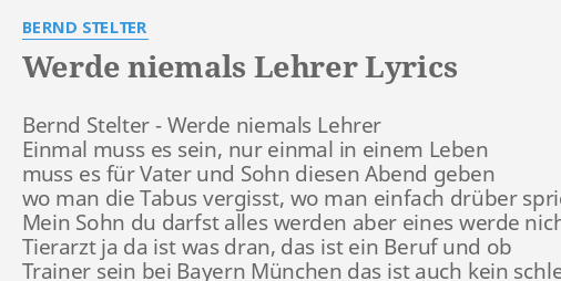 Werde Niemals Lehrer Lyrics By Bernd Stelter Bernd Stelter
