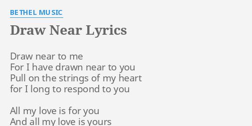 Draw Near Lyrics By Bethel Music Draw Near To Me