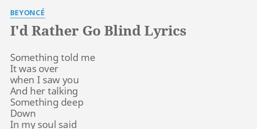 I D Rather Go Blind Lyrics By Beyonce Something Told Me It