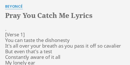 listen to pray you catch me beyonce