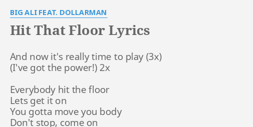 Hit That Floor Lyrics By Big Ali Feat Dollarman And Now It S