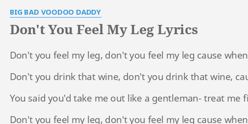 Don T You Feel My Leg Lyrics By Big Bad Voodoo Daddy Don T