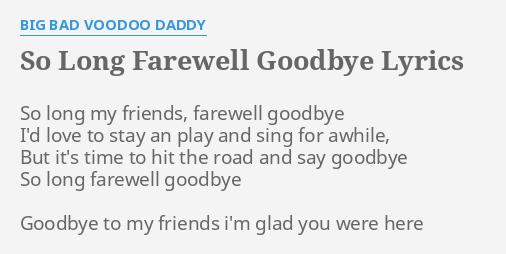 so long farewell goodbye lyrics by big bad voodoo daddy so long my friends