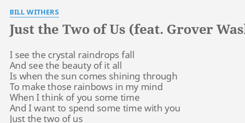 Just The Two Of Us Feat Grover Washington Jr Lyrics By