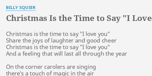 christmas is the time to say i love you lyrics by billy squier christmas is the time - Christmas Is The Time To Say I Love You