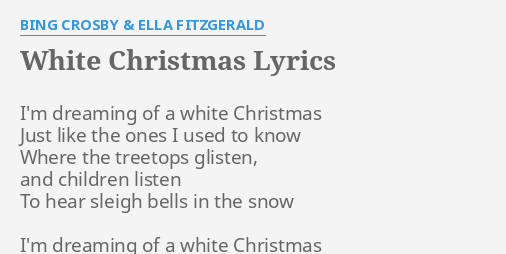White Christmas Lyrics.White Christmas Lyrics By Bing Crosby Ella Fitzgerald I