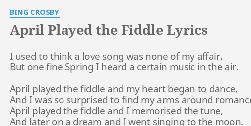 APRIL PLAYED THE FIDDLE