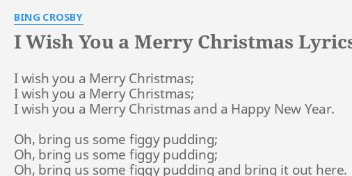 i wish you a merry christmas lyrics by bing crosby i wish you a - Bing Crosby I Wish You A Merry Christmas