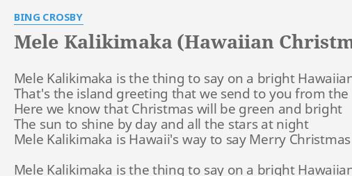 mele kalikimaka hawaiian christmas song lyrics by bing crosby mele kalikimaka is the - Hawaiian Merry Christmas Song