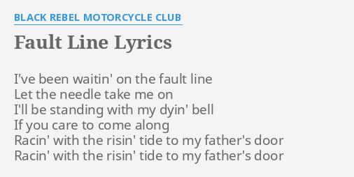 Fault line lyrics by black rebel motorcycle club ive been fault line lyrics by black rebel motorcycle club ive been waitin on stopboris Image collections