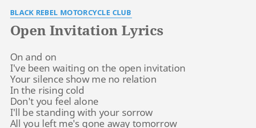 Open invitation lyrics by black rebel motorcycle club on and on i open invitation lyrics by black rebel motorcycle club on and on ive stopboris Image collections
