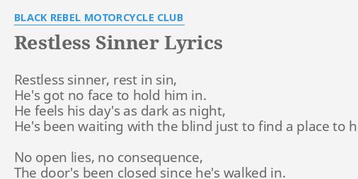 Restless sinner lyrics by black rebel motorcycle club restless restless sinner lyrics by black rebel motorcycle club restless sinner rest in stopboris Image collections