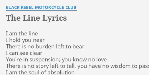 The line lyrics by black rebel motorcycle club i am the line the line lyrics by black rebel motorcycle club i am the line stopboris Images