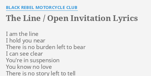 The line open invitation lyrics by black rebel motorcycle club the line open invitation lyrics by black rebel motorcycle club i am the line stopboris Choice Image