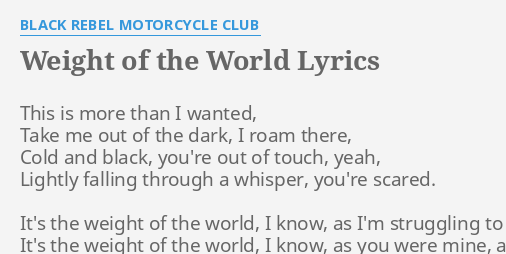 Weight of the world lyrics by black rebel motorcycle club this is weight of the world lyrics by black rebel motorcycle club this is more than stopboris Images