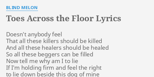 Toes Across The Floor Lyrics By Blind Melon Doesn T