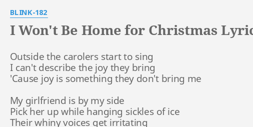 Blink 182 I Won T Be Home For Christmas.I Won T Be Home For Christmas Lyrics By Blink 182 Outside