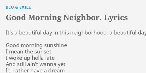Good Morning Beautiful Lyric : Quot good morning neighbor lyrics by blu exile it s a