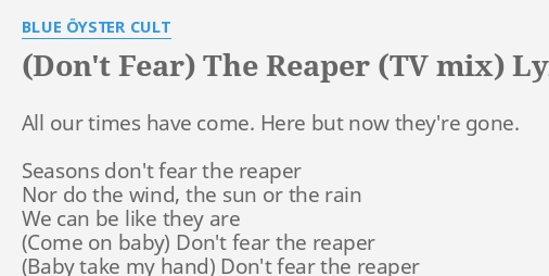 DON'T FEAR) THE REAPER (TV MIX)
