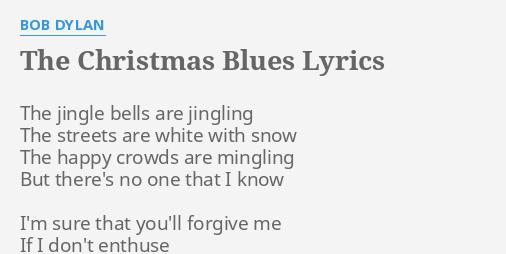the christmas blues lyrics by bob dylan the jingle bells are - Christmas Blues Lyrics