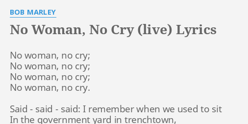 No Woman No Cry Live Lyrics By Bob Marley No Woman No Cry
