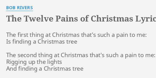 The Twelve Pains Of Christmas.The Twelve Pains Of Christmas Lyrics By Bob Rivers The