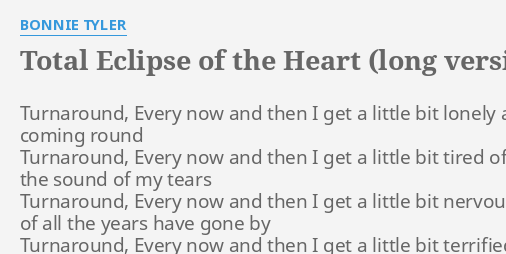 Total Eclipse Of The Heart Long Version Lyrics By Bonnie Tyler