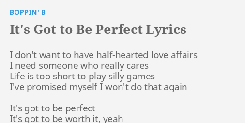 Its got to be perfect lyrics by boppin b i dont want to its got to be perfect lyrics by boppin b i dont want to stopboris Images