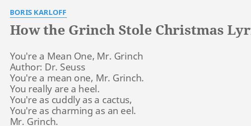 How The Grinch Stole Christmas Lyrics.How The Grinch Stole Christmas Lyrics By Boris Karloff You