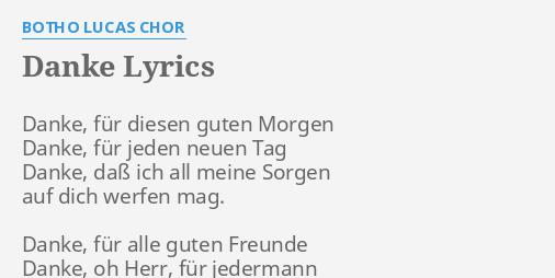 Danke Lyrics By Botho Lucas Chor Danke Für Diesen Guten