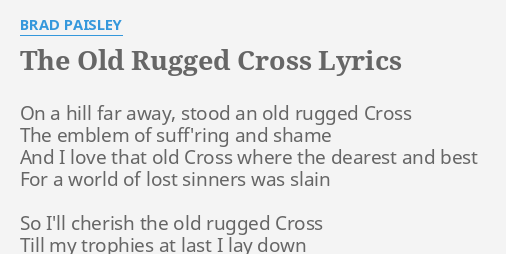 The Old Rugged Cross Lyrics By Brad Paisley On A Hill Far