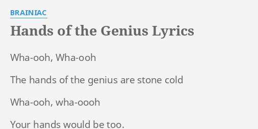 Hands Of The Genius Lyrics By Brainiac Wha Ooh Wha Ooh The Hands