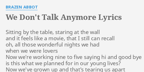 We Don 39 T Talk Anymore Lyrics By Brazen Abbot Sitting By The Table
