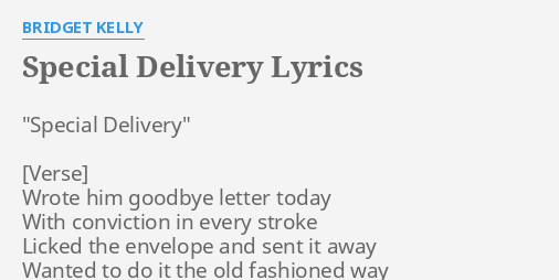SPECIAL DELIVERY LYRICS by BRIDGET KELLY Special Delivery Wrote