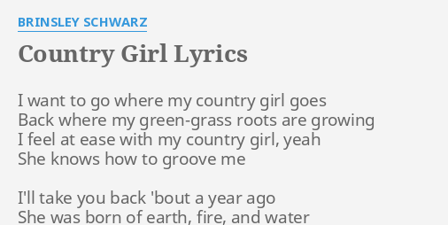 Country Girl Lyrics By Brinsley Schwarz I Want To Go