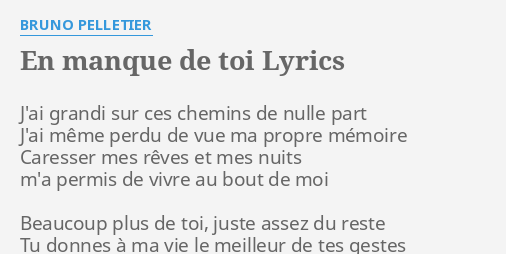En Manque De Toi Lyrics By Bruno Pelletier Jai Grandi Sur