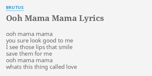 OOH MAMA MAMA