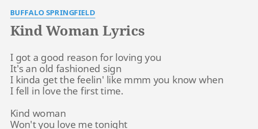 Kind Woman Lyrics By Buffalo Springfield I Got A Good