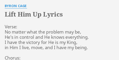 Lift him up lyrics by byron cage verse no matter what lift him up lyrics by byron cage verse no matter what stopboris Gallery