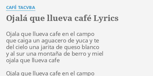 ojala que llueva cafe en el campo cafe tacuba