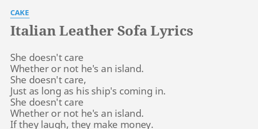 Italian Leather Sofa Lyrics By Cake She Doesn T Care Whether