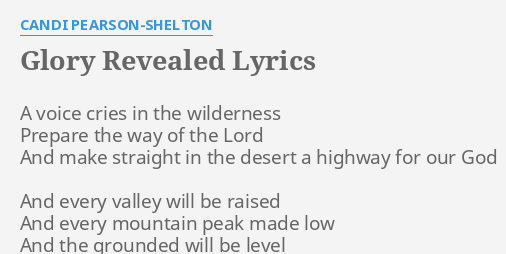 GLORY REVEALED LYRICS By CANDI PEARSON SHELTON A Voice Cries In