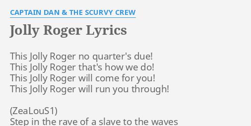 Jolly Roger Lyrics By Captain Dan The Scurvy Crew This Jolly Roger No