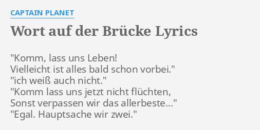 Wort Auf Der Brücke Lyrics By Captain Planet Komm Lass Uns Leben