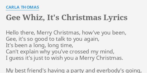 gee whiz its christmas lyrics by carla thomas hello there merry christmas