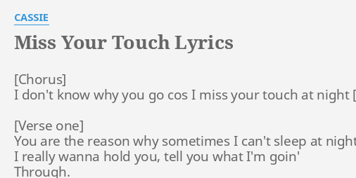 miss your touch lyrics by cassie i dont know why